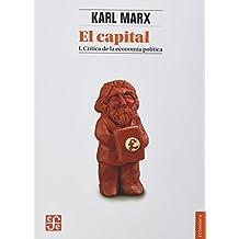 El Capital 1 Critica De La Economia Politica: Crítica de la economía política, tomo I, Libro I. El proceso de producción del capital