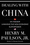 img - for Dealing with China: An Insider Unmasks the New Economic Superpower book / textbook / text book