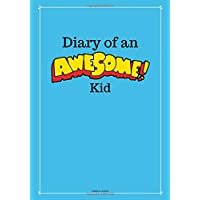 Diary of an Awesome Kid (Children's Journal): 100 Pages Lined, Deep Blue Space - Creative Journal, Notebook, Diary (7 x 10 inches) (Draw and Write Journal)