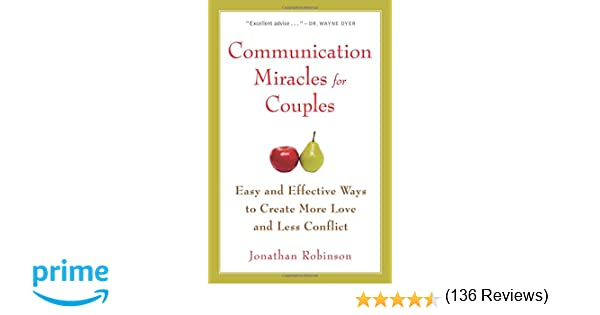 Communication Miracles for Couples: Easy and Effective Tools to ...