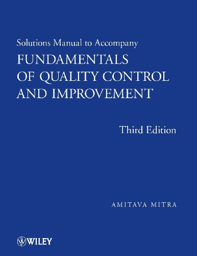 Solutions Manual to Accompany Fundamentals of Quality Control and Improvement