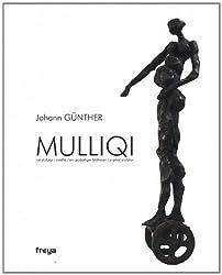 MULLIQI: një skulptor i madhë/ ein grobartiger bildhauer/ a great sculptor