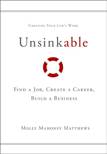 Unsinkable find a job create a career build a business kindle unsinkable find a job create a career build a business by matthews fandeluxe PDF
