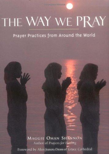 Read Online The Way We Pray: Celebrating Spirit from Around the World pdf epub