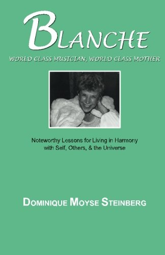 Blanche:  World Class Musician, World Class Mother: Noteworthy Lessons for Living in Harmony with Self, Others, & the Universe