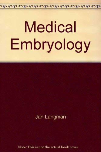 Medical embryology: Human development--normal and abnormal