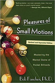 Book's Cover of Pleasures of Small Motions: Mastering The Mental Game Of Pocket Billiards, First Edition (Inglés) Tapa blanda – 1 junio 2002