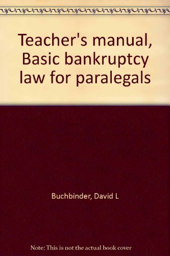Teacher's manual, Basic bankruptcy law for paralegals
