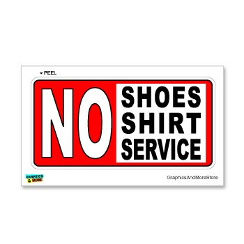 No Shirt Shoes Service - Business Sign - Window Wall Sticker