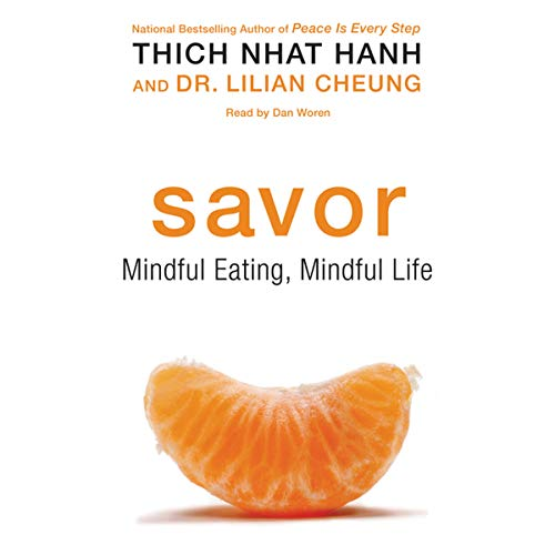 Savor: Mindful Eating, Mindful Life by Thich Nhat Hanh, Lilian Cheung