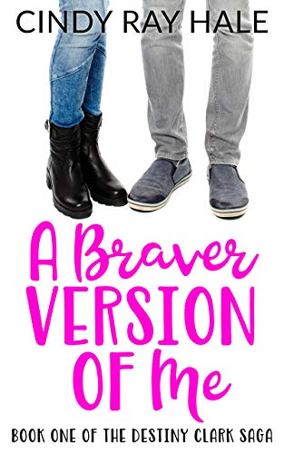 A Braver Version Of Me by Cindy Ray Hale ebook deal
