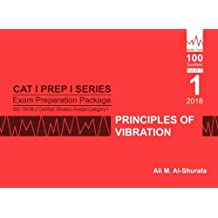 Exam Preparation Package for ISO 18436-2 Certified Vibration Analyst Category I: Principles of Vibration: Cat I Prep I Part 1