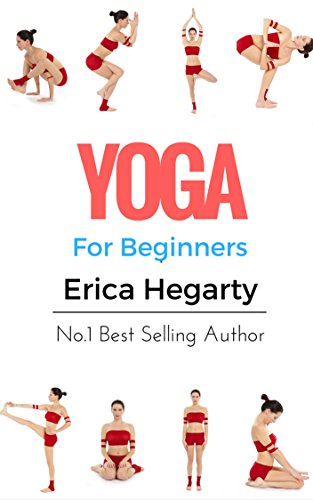 Yoga For Beginners: Easiest Way to Learn Yoga; Helps with Weight Loss, Meditation, Chakra and Mindfulness! (English Edition)