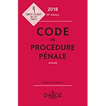 Code de procédure pénale 2018, annoté (Codes Dalloz Universitaires et Professionnels) (French Edition)