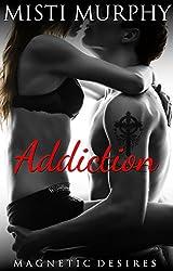 Addiction (Magnetic Desires Book 2)