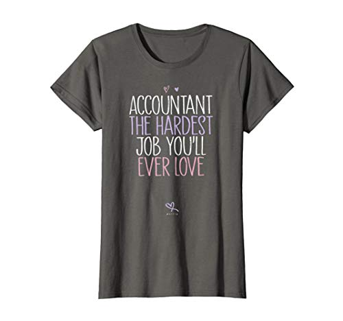 Womens Funny Accountant The Hardest Job You'll Ever Love  T-Shirt