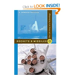 Rockets and Missiles: The Life Story of a Technology A. Bowdoin Van Riper