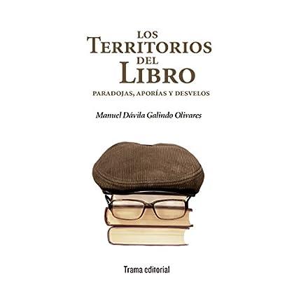 Los territorios del libro. Paradojas, aporías y desvelos (Tipos móviles)