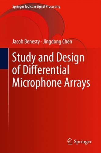 Study and Design of Differential Microphone Arrays: 6 (Springer Topics in Signal Processing)