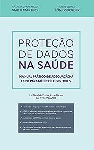 Proteção de Dados na Saúde: Manual prático da LGPD para médicos e gestores