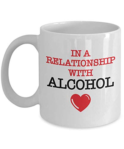 In A Relationship With Alcohol Funny Coffee & Tea Gift Mug For Drinkers & Lover Of Alcoholic Drinks Such As Beer, Sparkling Wine, Brandy, Gin, Rum, Whiskey, Vodka, Scotch, Margarita & Tequila (15oz) (Rum Infusion)