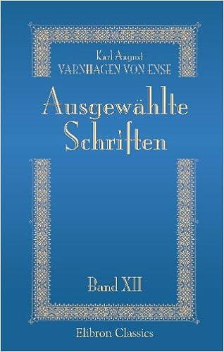 Book Ausgewählte Schriften: Band 12. Abteilung 2. Biographische Denkmale. Teil 6. General Hans Karl von Winterfeldt. Feldmarschall Graf von Schwerin