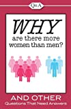 Why Are There More Women Than Men?, Editors of Publications International Ltd., 1605533823