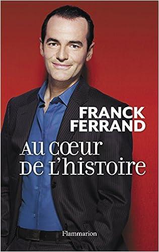 Franck Ferrand - Au coeur de l'histoire sur Bookys