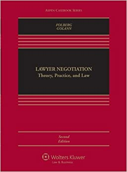 Book Lawyer Negotiation by Jay Folberg, Dwight Golann. (Aspen Publishers,2010) 2ND EDITION