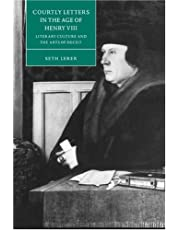 Courtly Letters in the Age of Henry VIII: Literary Culture and the Arts of Deceit