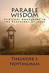 Parable Wisdom: Spiritual Awakening in the Teachings of Jesus Paperback