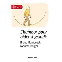 L'humour pour aider à grandir: Essai psychologique sur l'importance du rire (Être et Conscience) (French Edition)