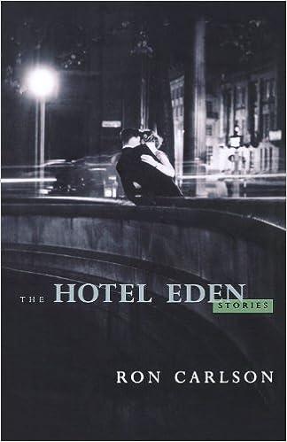 The Hotel Eden: Stories: Ron Carlson: 9780393331790: Amazon com: Books