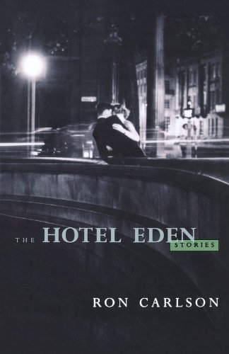 The Hotel Eden: Stories [Carlson, Ron] (Tapa Blanda)