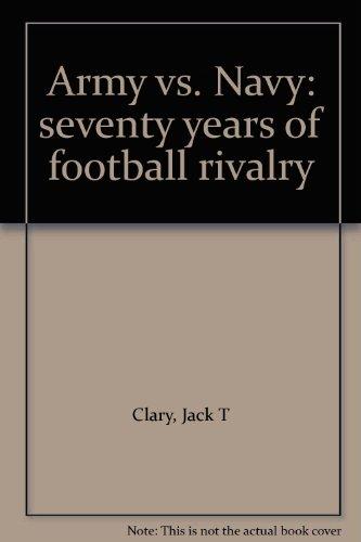 (Army vs. Navy: seventy years of football rivalry)