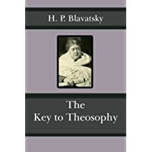 The Key to Theosophy: 3rd Revised Edition with Glossary