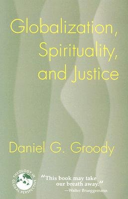 Download Globalization, Spirituality, and Justice: Navigating the Path to Peace [GLOBALIZATION SPIRITUALITY -OS] pdf