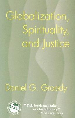 Globalization, Spirituality, and Justice: Navigating the Path to Peace [GLOBALIZATION SPIRITUALITY -OS] pdf epub