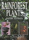 Rainforest Plants of Eastern Australia, Steve Pearson and Allison Pearson, 0864174748