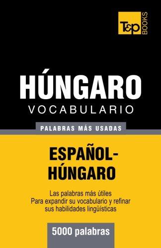 Vocabulario español-hungaro - 5000 palabras mas usadas (T&P Books) (Spanish Edition) [Andrey Taranov] (Tapa Blanda)