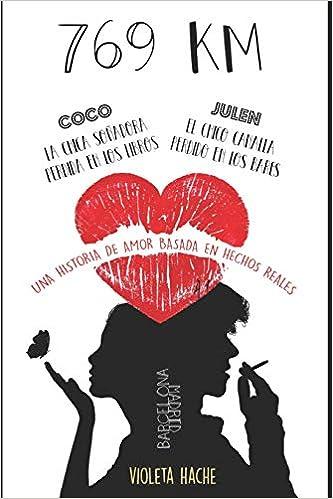 769 KM: Una historia de amor basada en hechos reales: Novela romántica juvenil: Amazon.es: Violeta Hache: Libros