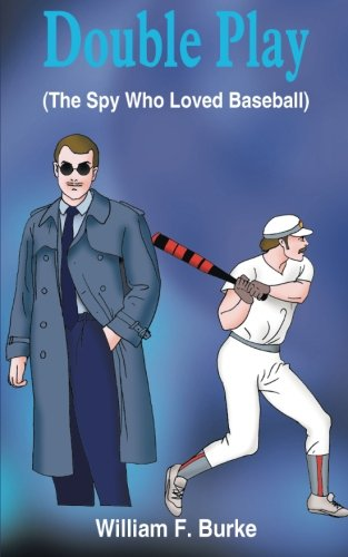 Read Online Double Play: (The Spy Who Loved Baseball) PDF