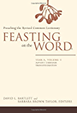 Feasting on the Word: Year A, Volume 1: Advent through Transfiguration (Feasting on the Word: Year A volume)