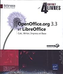 OpenOffice.org 3.3 et LibreOffice - Coffret de 4 livres : Calc, Writer, Impress et Base