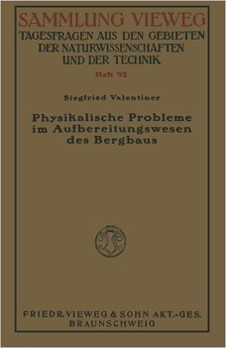 Physikalische Probleme im Aufbereitungswesen des Bergbaus (Sammlung Vieweg) (German Edition) by Siegfried Valentiner (1929-01-01)