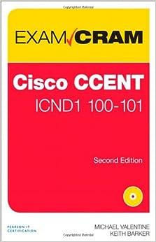 CCENT ICND1 100-101 Exam Cram (Exam Cram (Pearson))