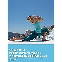 Shiva Rea, Fluid Power Yoga Dancing Warrior 1008