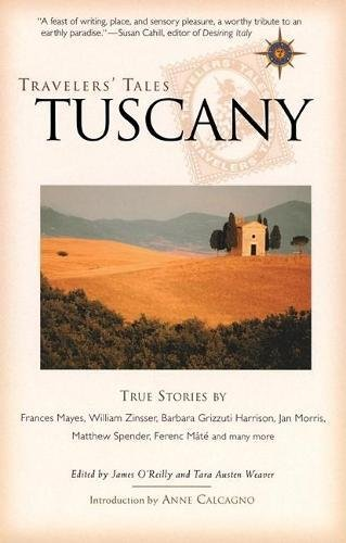 Travelers' Tales Tuscany: True Stories