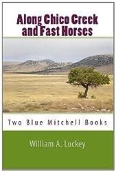 Along Chico Creek & Fast Horses