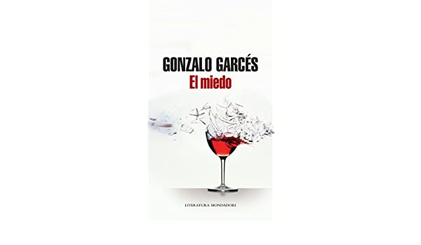 Amazon.com: El miedo (Spanish Edition) eBook: Gonzalo Garcés: Kindle Store